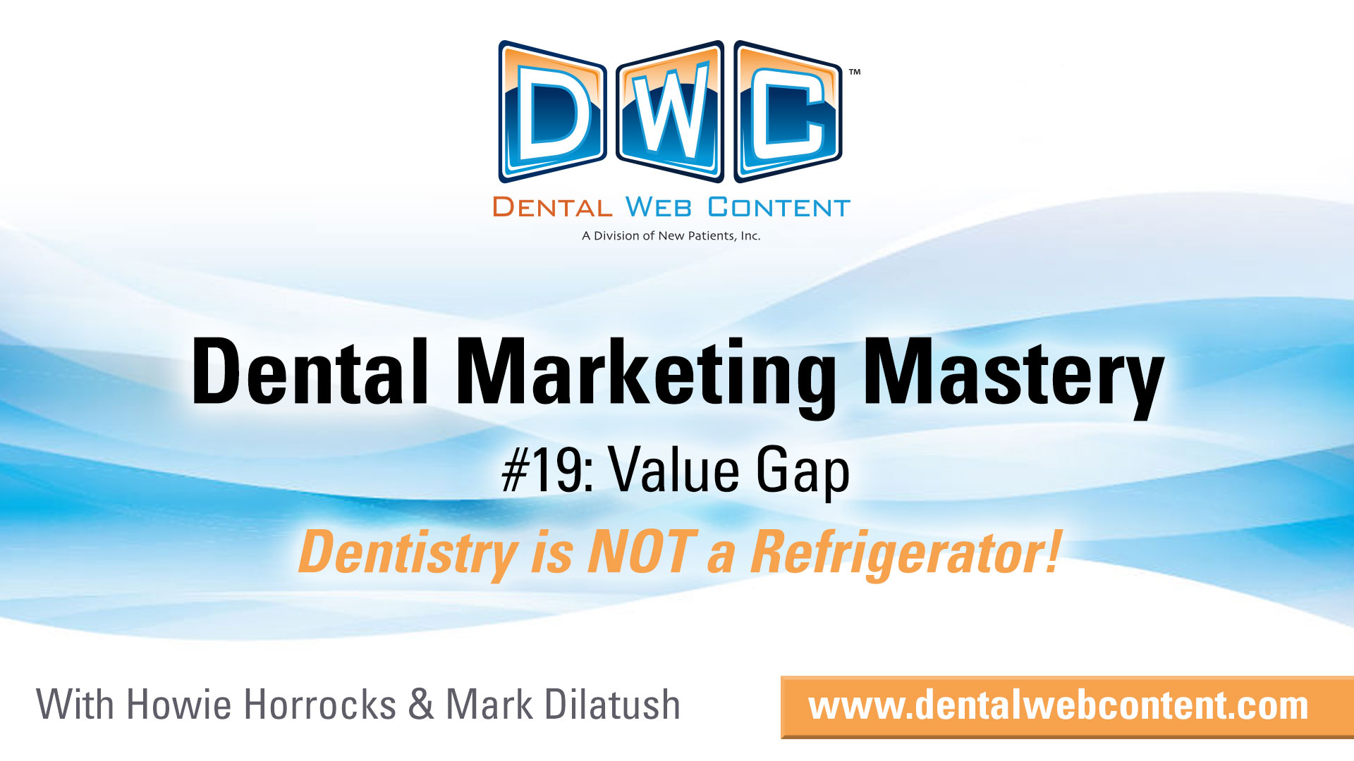 #19: Value Gap. Dentistry - It is NOT a Refrigerator!