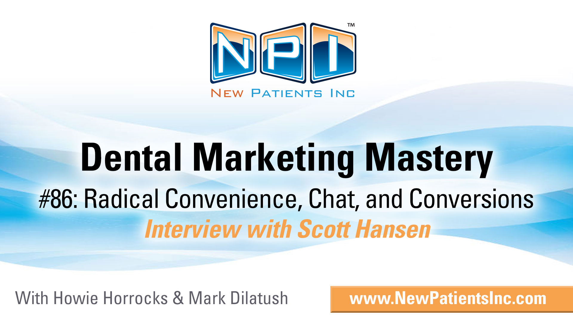 Dental Patient Experience, Radical Convenience, Chat, and Conversions