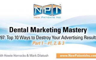 Top 10 Ways to Destroy Your Dental Marketing Strategies - Part 1