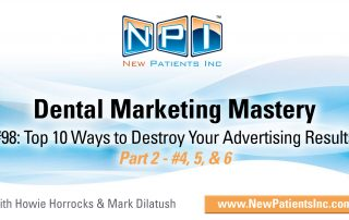 Top 10 Ways to Destroy Your Dental Marketing Strategies - Part 2
