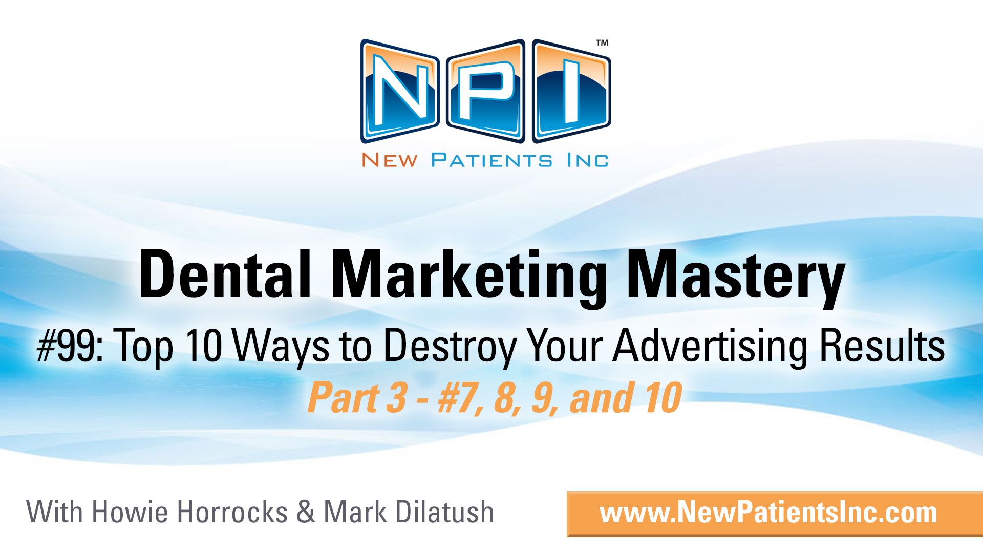 Top 10 Ways To Destroy Your Dental Marketing Strategies