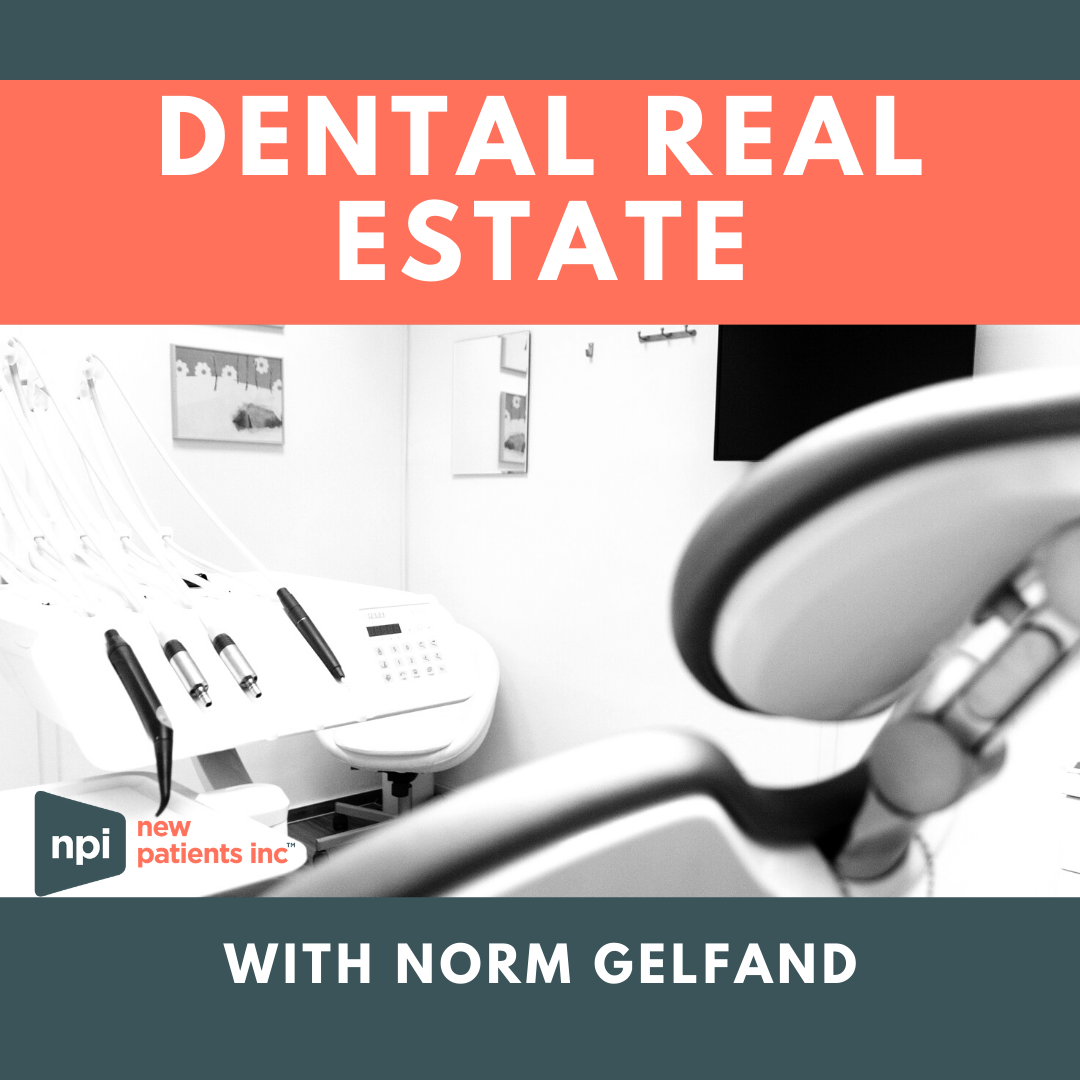 Dental Real Estate with Norm Gelfland