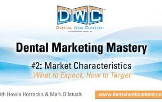 Dental Marketing Mastery #2: Market Characteristics