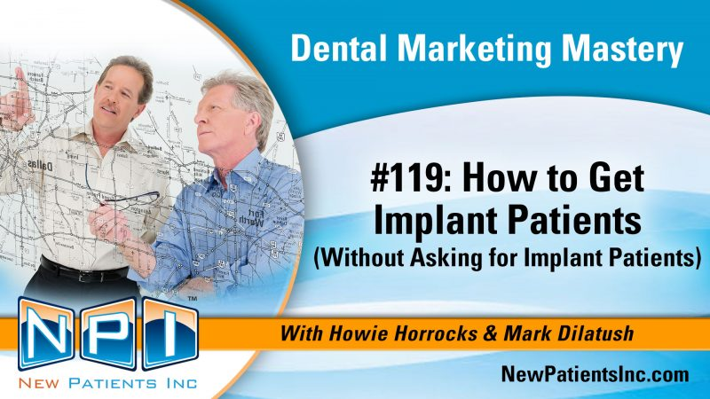 How to Get Implant Patients without Asking - Dental Implants Marketing