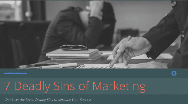 7 Deadly Sins to Avoid when setting your Dental Practice Marketing Budget