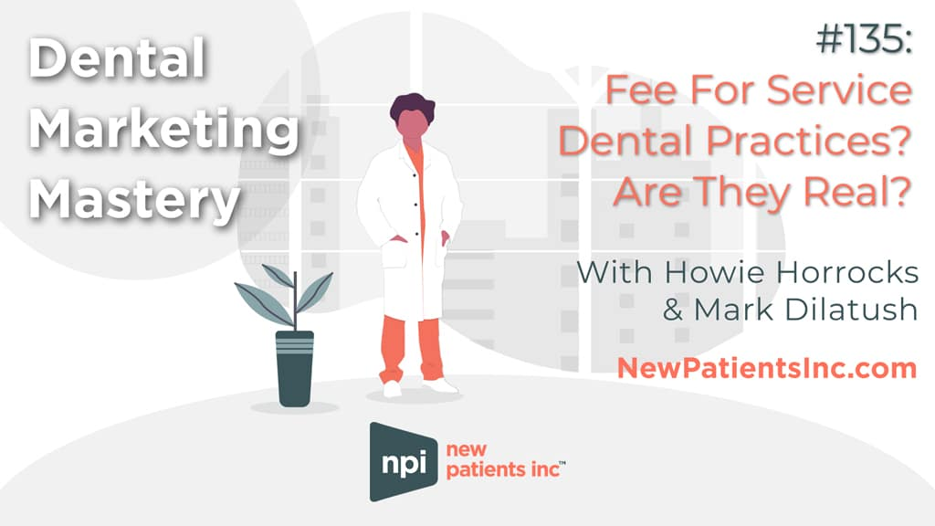 Dental Marketing Experts Discuss Fee For Service Dental Office