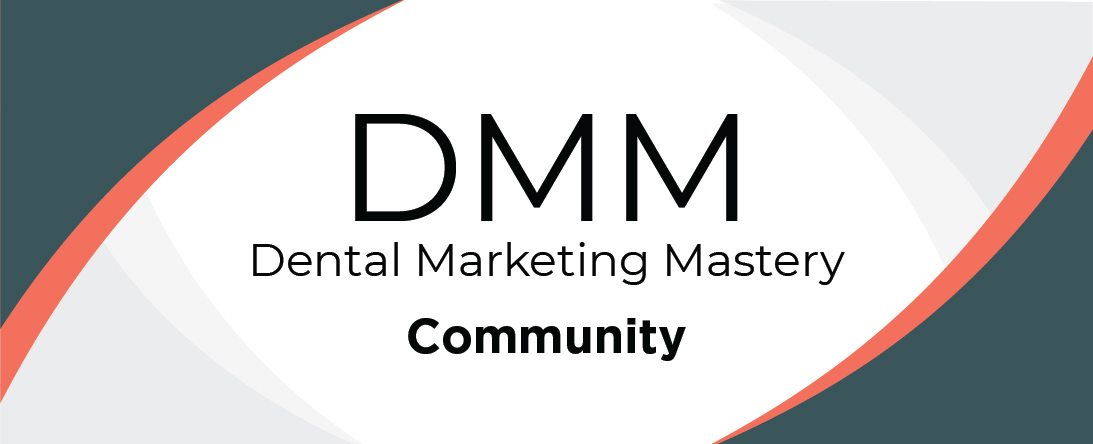 Dental Marketing Mastery Community