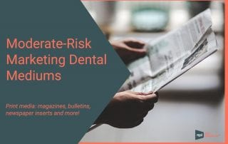 Moderate-Risk Dental Marketing Mediums
