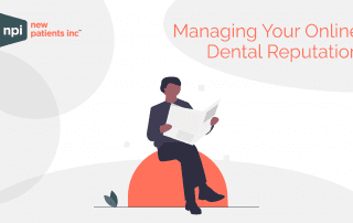 Managing Your Online Dental Reputation