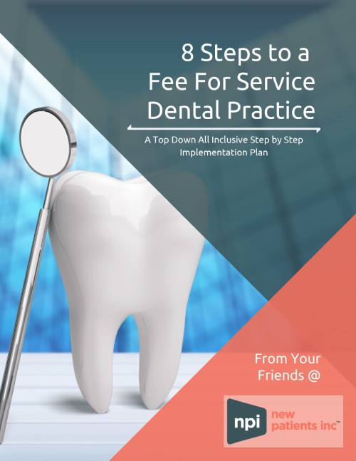 Dental Marketing Guide: 8 Steps to a Fee For Service Dental Practice